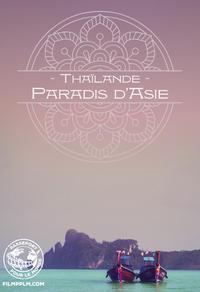 Thaïlande : paradis d'Asie -  Passeport pour le monde